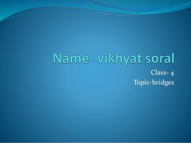 Class- 4 Topic-bridges