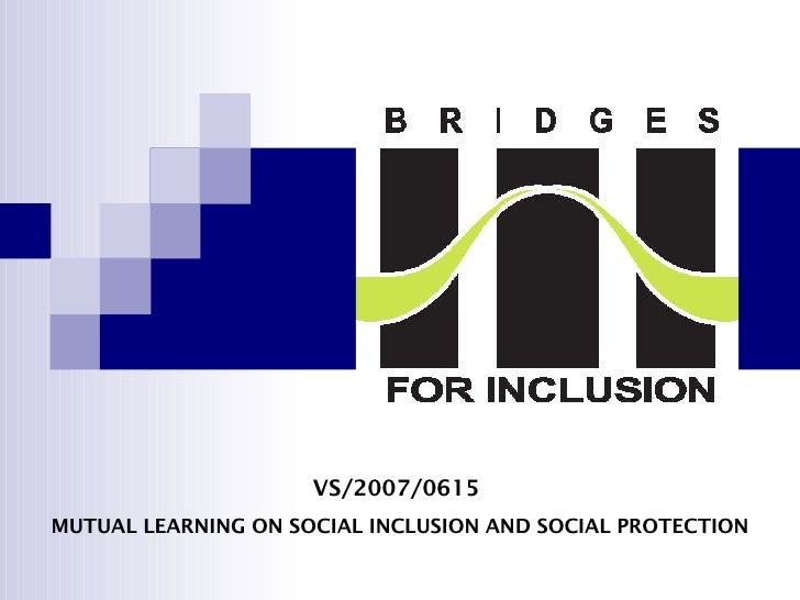 VS/2007/0615   MUTUAL LEARNING ON SOCIAL INCLUSION AND SOCIAL PROTECTION