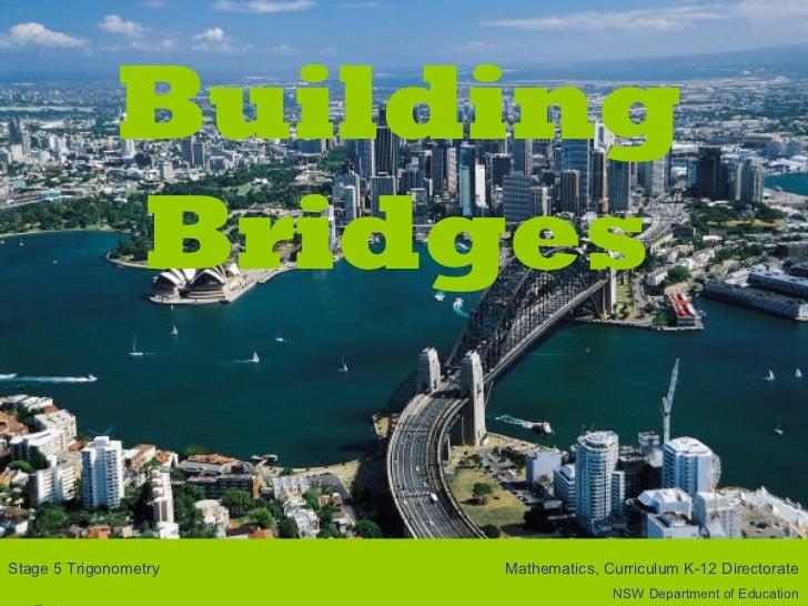 Building              BridgesStage 5 Trigonometry   Mathematics, Curriculum K-12 Directorate                              ...