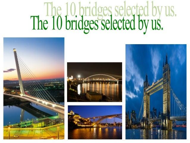 Bridge of Alamillo.  Index  Banpo Bridge. Bridge of Don Luis. Khaju bridge. Tower bridge. Bridge of Oresundo. Bridge of th...