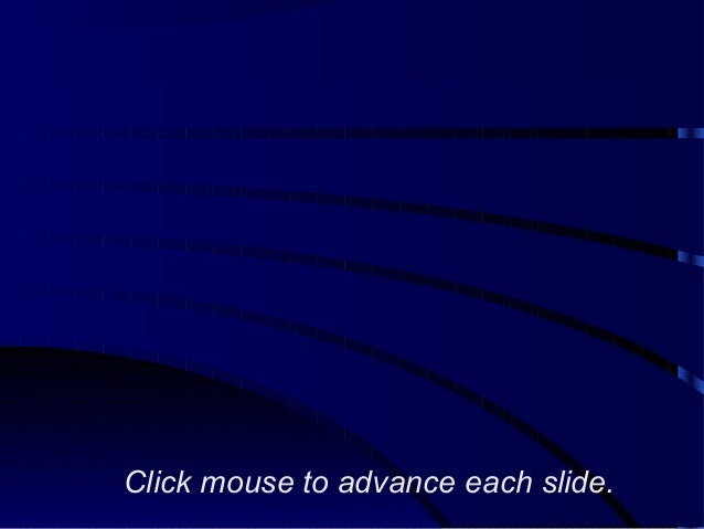 Click mouse to advance each slide.