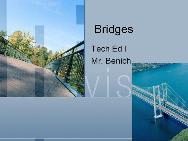 Bridges Tech Ed I Mr. Benich