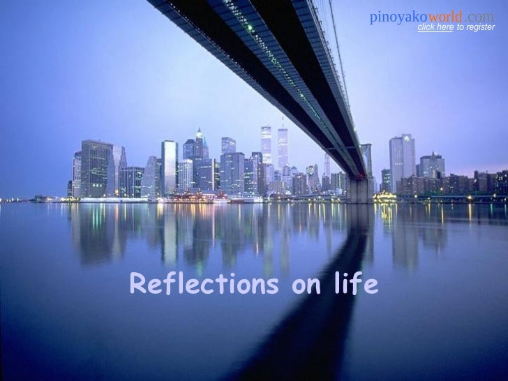 Reflections on life to register click here pinoyako world .com