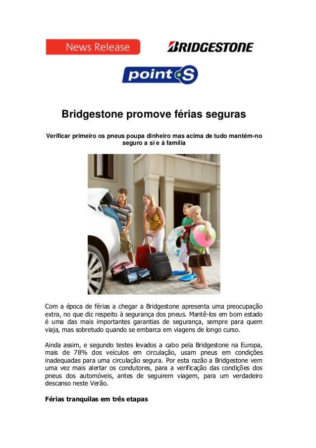 Bridgestone promove férias seguras Verificar primeiro os pneus poupa dinheiro mas acima de tudo mantém-no seguro a si e à ...