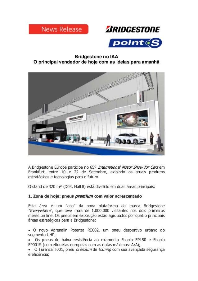 Bridgestone no IAA O principal vendedor de hoje com as ideias para amanhã A Bridgestone Europe participa no 65º Internatio...