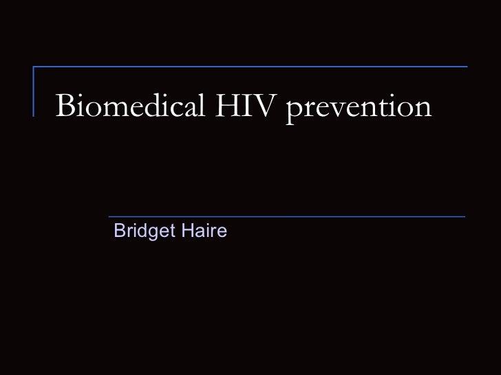 Biomedical HIV prevention Bridget Haire