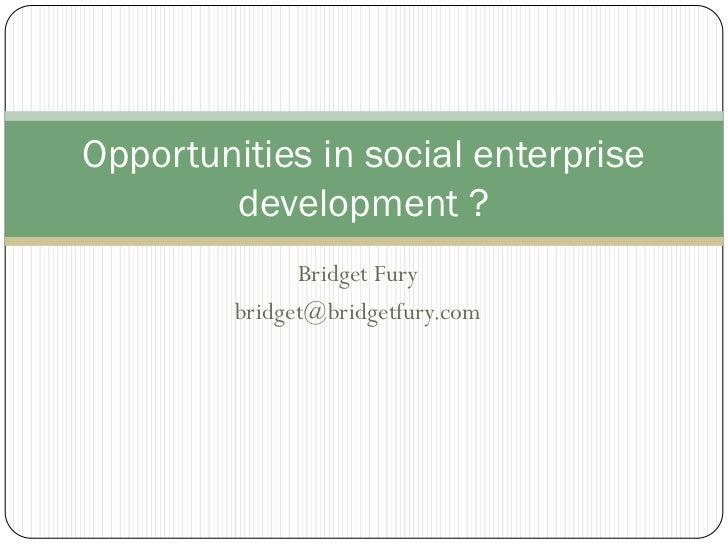 Opportunities in social enterprise development - Serious Social Investing 2011