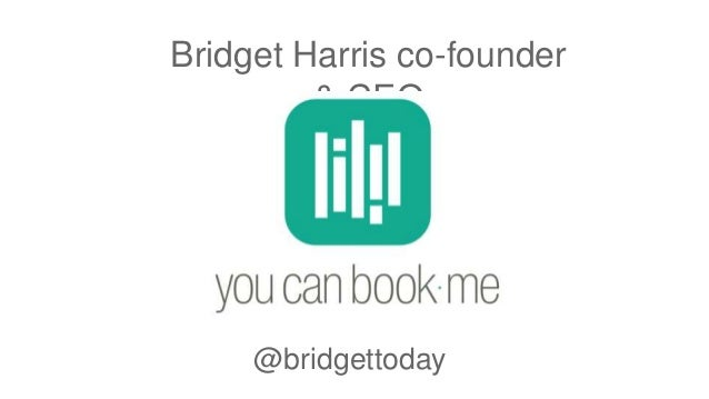 Bridget Harris co-founder & CEO @bridgettoday