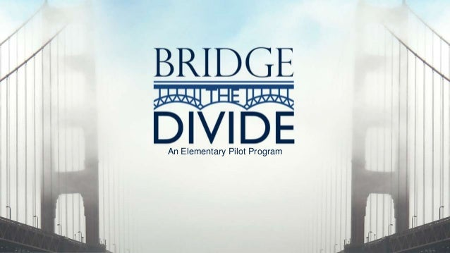 Bridge the Divide An Elementary Pilot Program
