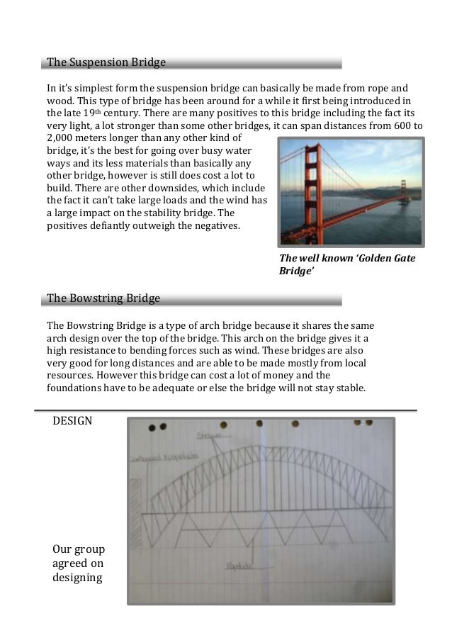 The Suspension Bridge In it's simplest form the suspension bridge can basically be made from rope and wood. This type of b...