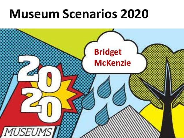Museum Scenarios 2020BridgetMcKenzie