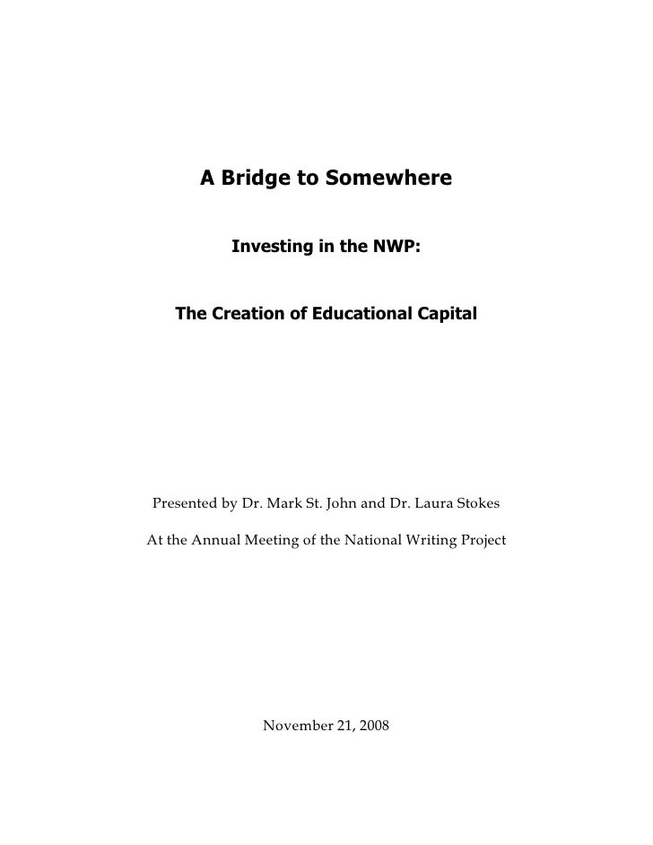 A Bridge to Somewhere               Investing in the NWP:       The Creation of Educational Capital     Presented by Dr. M...