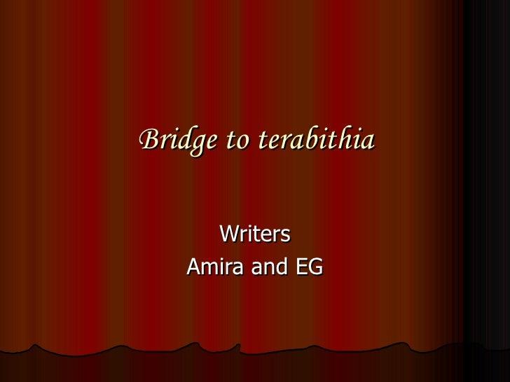 Bridge to terabithia Writers Amira and EG