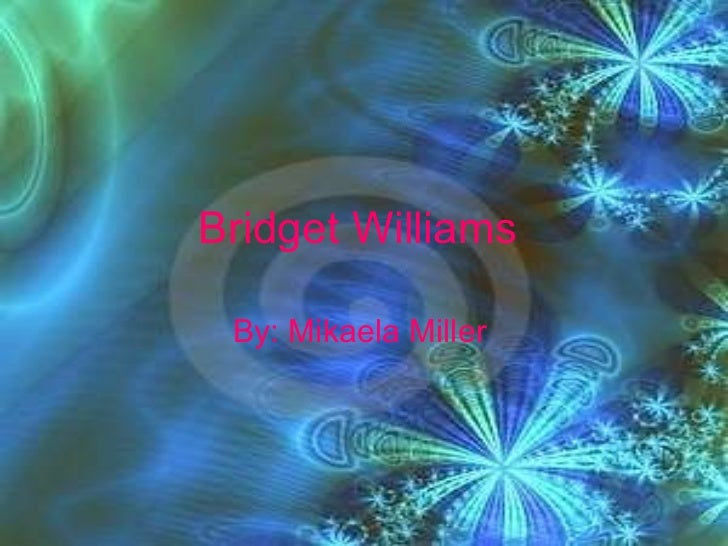 Bridget Williams   By: Mikaela Miller