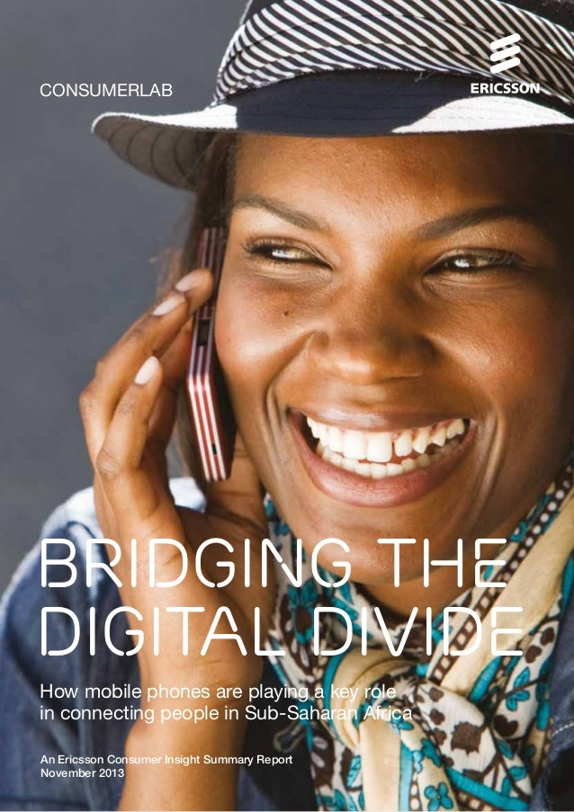 consumerlab  BRIDGING THE DIGITAL DIVIDE How mobile phones are playing a key role in connecting people in Sub-Saharan Afri...