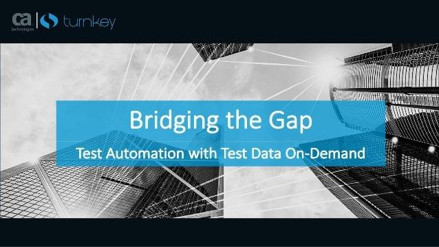 BridgingtheGap TestAutomationwithTestDataOn-Demand
