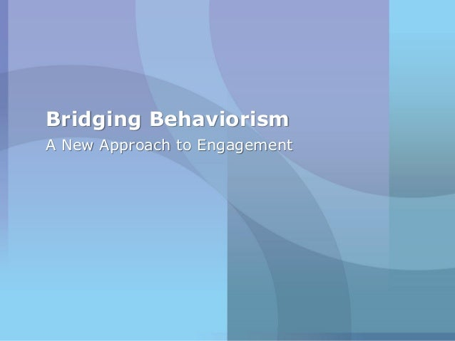 Bridging BehaviorismA New Approach to Engagement