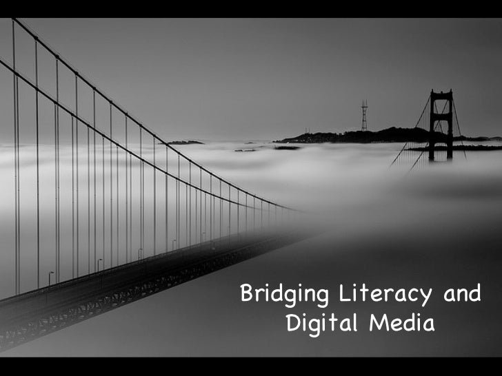 Bridging Literacy and Digital Media
