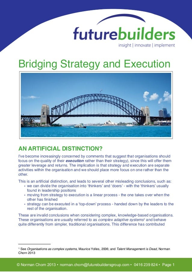 T  Bridging Strategy and Execution  AN ARTIFICIAL DISTINCTION? I've become increasingly concerned by comments that suggest...