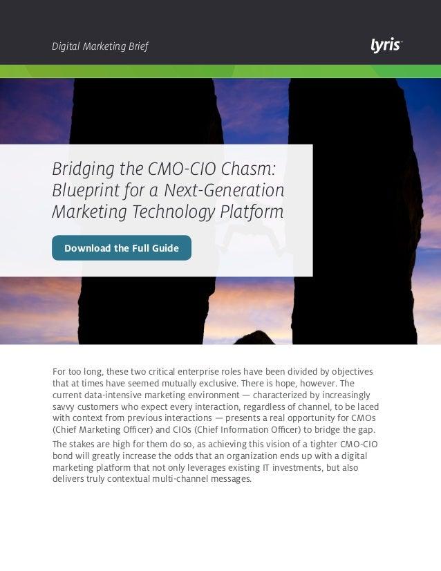Digital Marketing Brief  Bridging the CMO-CIO Chasm: Blueprint for a Next-Generation Marketing Technology Platform Downloa...
