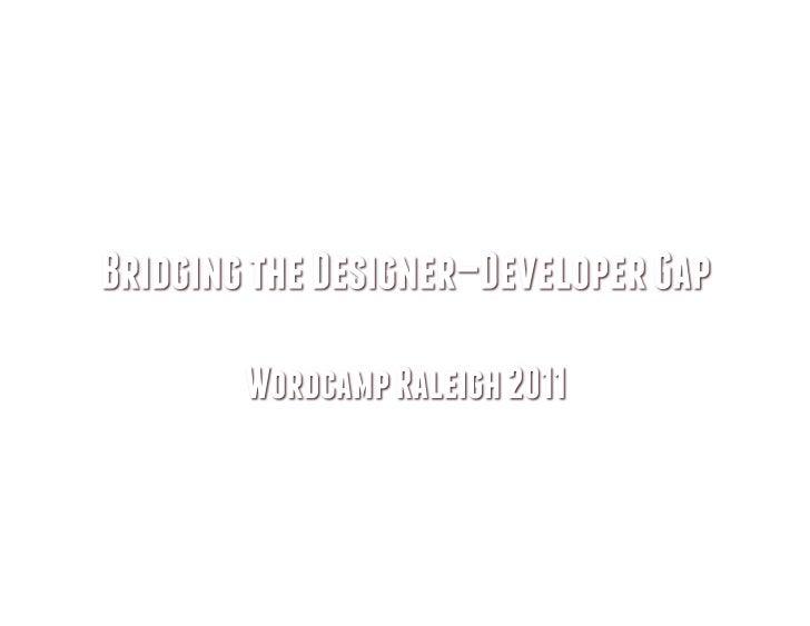 Bridging the designer devloper gap