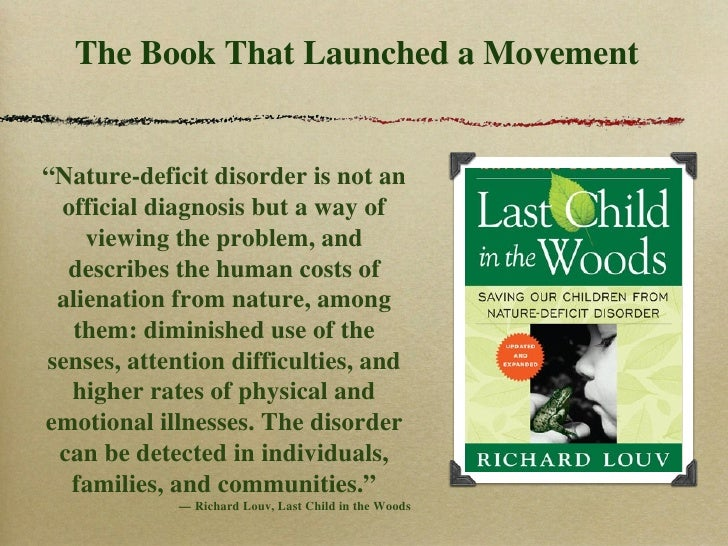 last child in the woods richard louv Last child in the woods saving our children from nature deficit disorder by richard louv available in trade paperback on powellscom, also read synopsis and reviews.