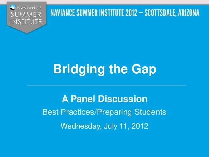 Bridging the Gap     A Panel DiscussionBest Practices/Preparing Students    Wednesday, July 11, 2012