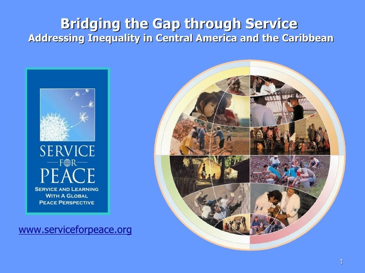 Bridging the Gap through Service  Addressing Inequality in Central America and the Caribbean www.serviceforpeace.org