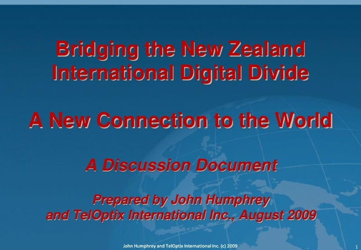 Bridging the New Zealand   International Digital Divide  A New Connection to the World         A Discussion Document      ...