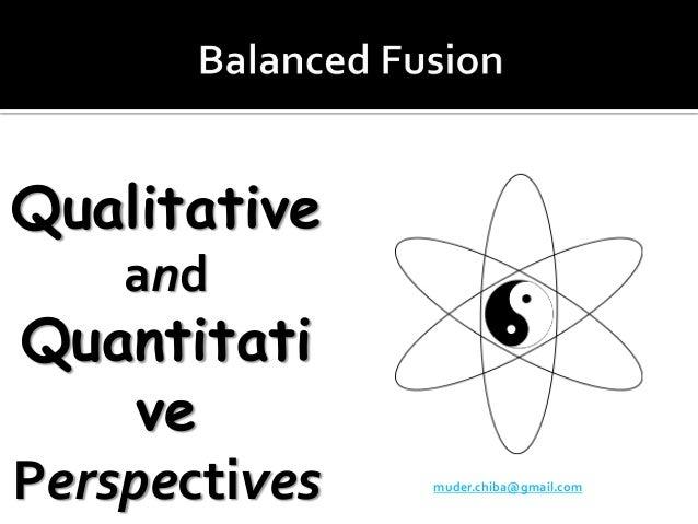 muder.chiba@gmail.com Qualitative and Quantitati ve Perspectives