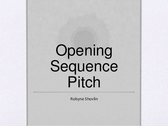 Opening Sequence Pitch Robyne Shovlin