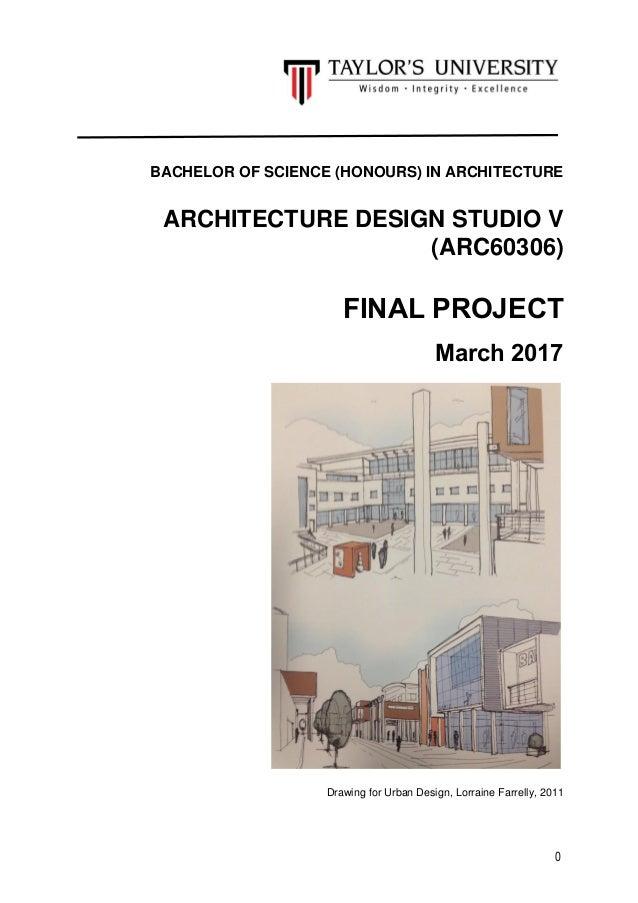 architectural design studio 1. 0 BACHELOR OF SCIENCE  HONOURS IN ARCHITECTURE DESIGN STUDIO V ARC60306 studio 5 brief 2017