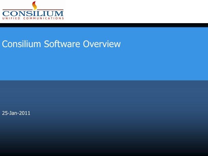Consilium Software Overview25-Jan-2011