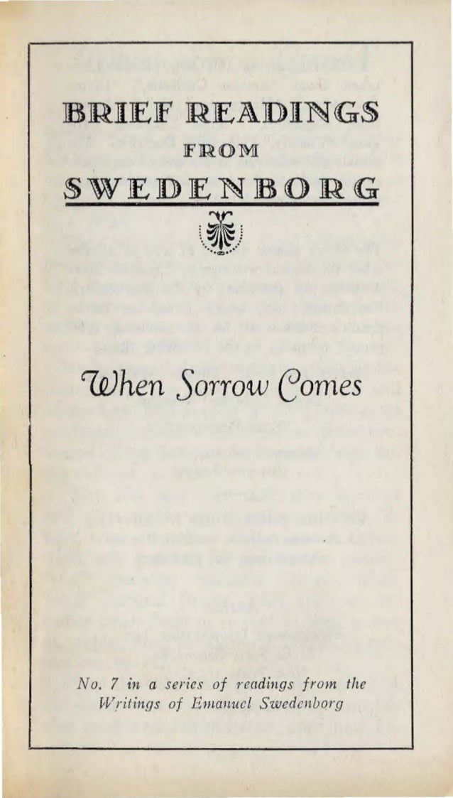 BRJIEJF READJINGS FROM: SWEDENBORG 'V' ..~I~) ··..!..·· when Sorrow eomes No. 7 in a series of readings from the Writings ...