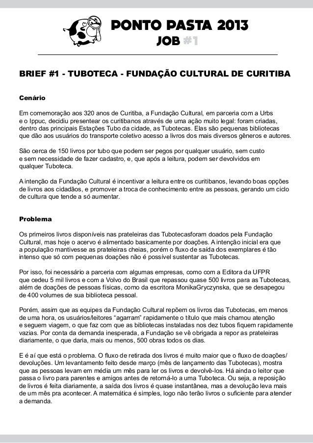 JOB #1PONTO PASTA 2013CenárioEm comemoração aos 320 anos de Curitiba, a Fundação Cultural, em parceria com a Urbse o Ippuc...