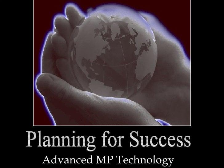 Advanced MP Technology