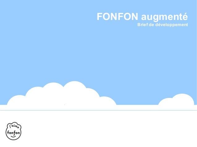 FONFON augmenté Brief de développement