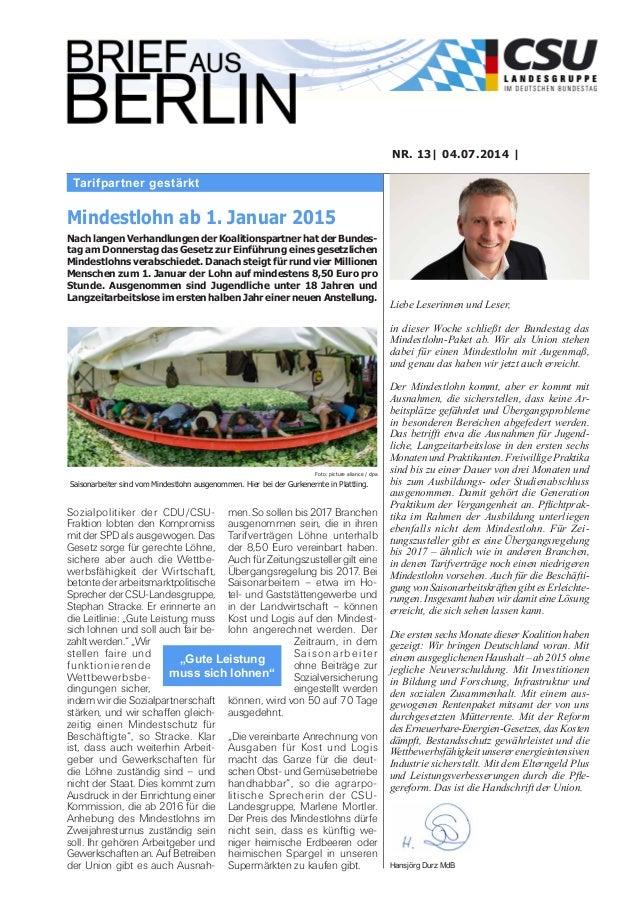Tarifpartner gestärkt NR. 13| 04.07.2014 | Liebe Leserinnen und Leser, in dieser Woche schließt der Bundestag das Mindestl...