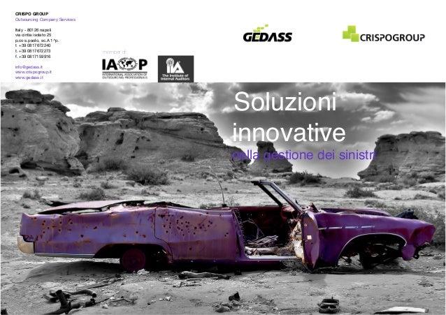 Soluzioni innovative nella gestione dei sinistri member of: CRISPO GROUP Outsourcing Company Services Italy - 80126 napoli...