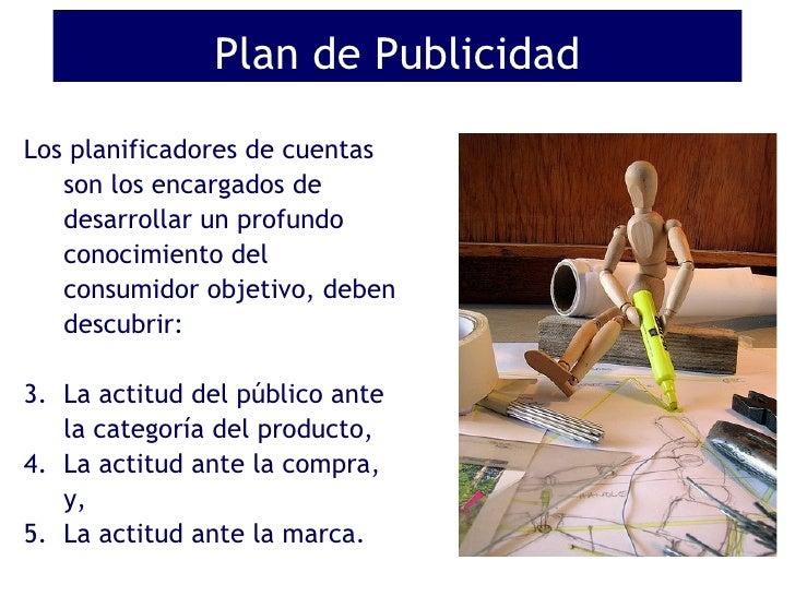 <ul><li>Los planificadores de cuentas son los encargados de desarrollar un profundo conocimiento del consumidor objetivo, ...