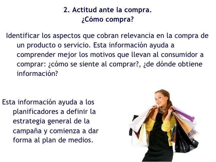 Identificar los aspectos que cobran relevancia en la compra de un producto o servicio. Esta información ayuda a comprender...