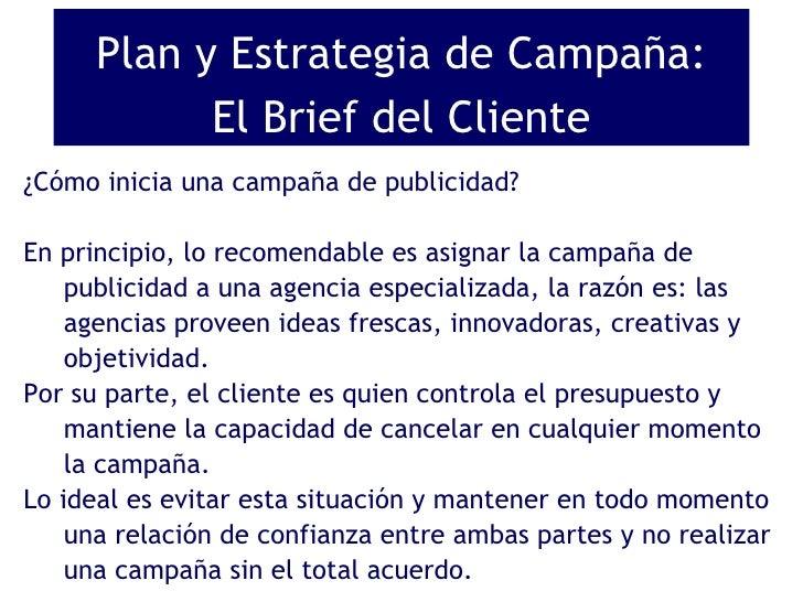 ¿Cómo inicia una campaña de publicidad? En principio, lo recomendable es asignar la campaña de publicidad a una agencia es...