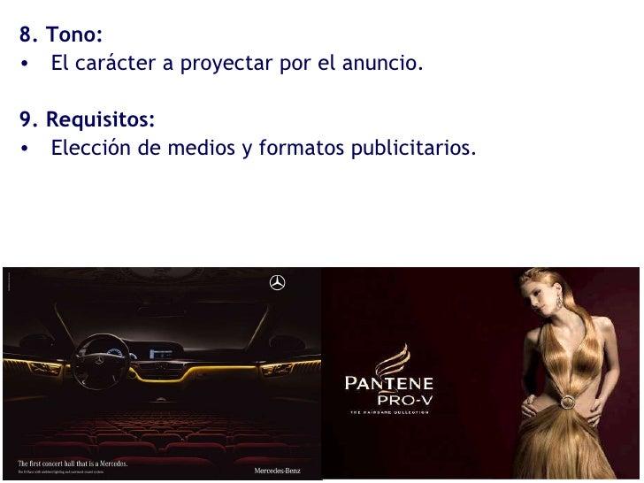 <ul><li>8. Tono: </li></ul><ul><li>El carácter a proyectar por el anuncio. </li></ul><ul><li>9. Requisitos: </li></ul><ul>...