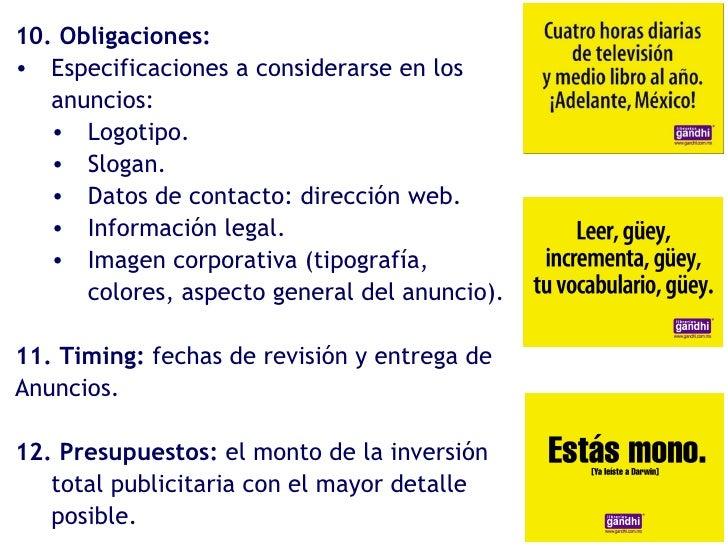 <ul><li>10. Obligaciones: </li></ul><ul><li>Especificaciones a considerarse en los anuncios: </li></ul><ul><ul><li>Logotip...