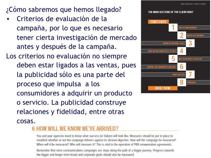 <ul><li>¿Cómo sabremos que hemos llegado? </li></ul><ul><li>Criterios de evaluación de la campaña, por lo que es necesario...