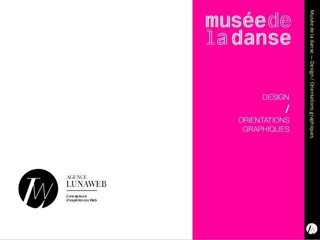A L C d Muséedeladanse—Design/Orientationsgraphiques titre DESIGN / ORIENTATIONS GRAPHIQUES AGENCE LUNAWEB Concepteurs d'e...