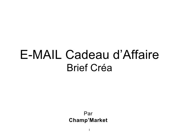 Par Champ'Market E-MAIL Cadeau d'Affaire Brief Créa