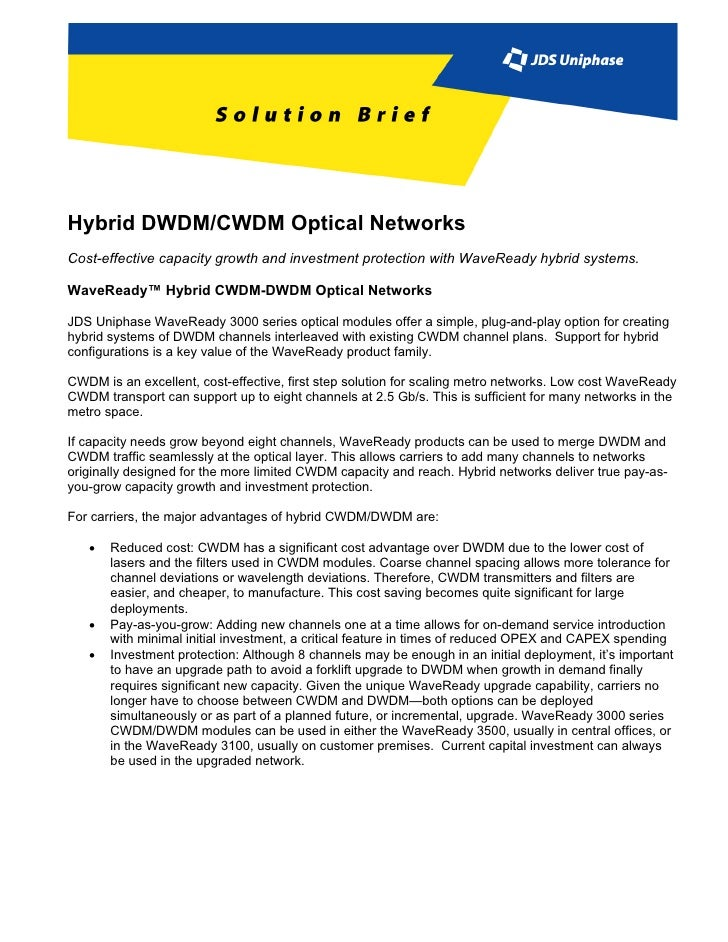 Hybrid DWDM/CWDM Optical NetworksCost-effective capacity growth and investment protection with WaveReady hybrid systems.Wa...