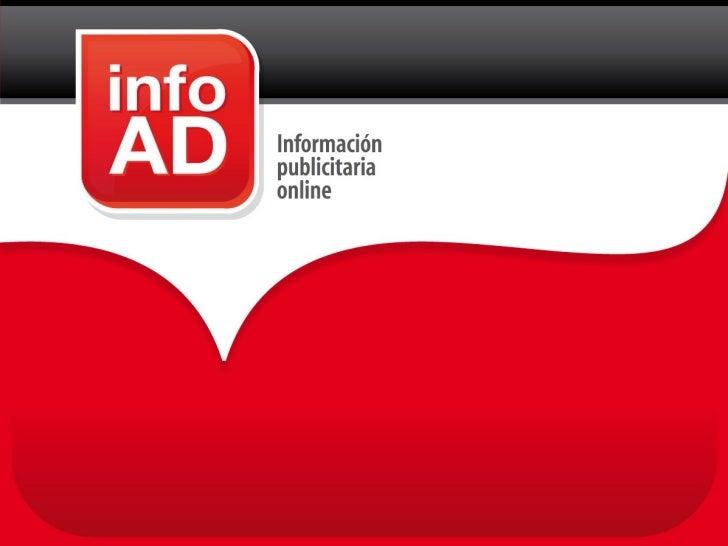 ¿Que es InfoAD?InfoAD es una plataforma 100% online paracontrol y análisis de información comercialpublicitaria y estrateg...