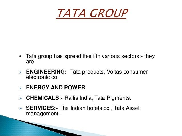  COMSUMER PRODUCTS:-Tata Salt, Tata  sky.   INFORMATION SYSTEM: - Nelco, TCS.   PHILANTHROPHY & NATION BUILDING: -  TAT...